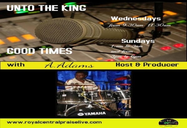UNTO THE KING and GOOD TIMES